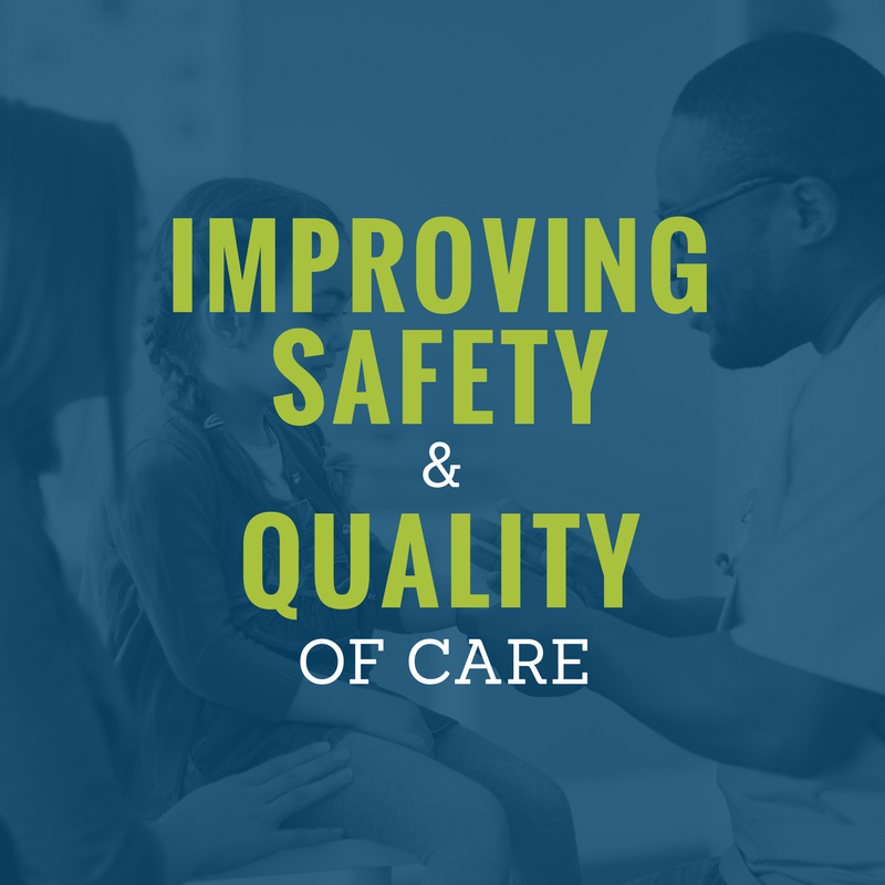 Improving safety & quality of care