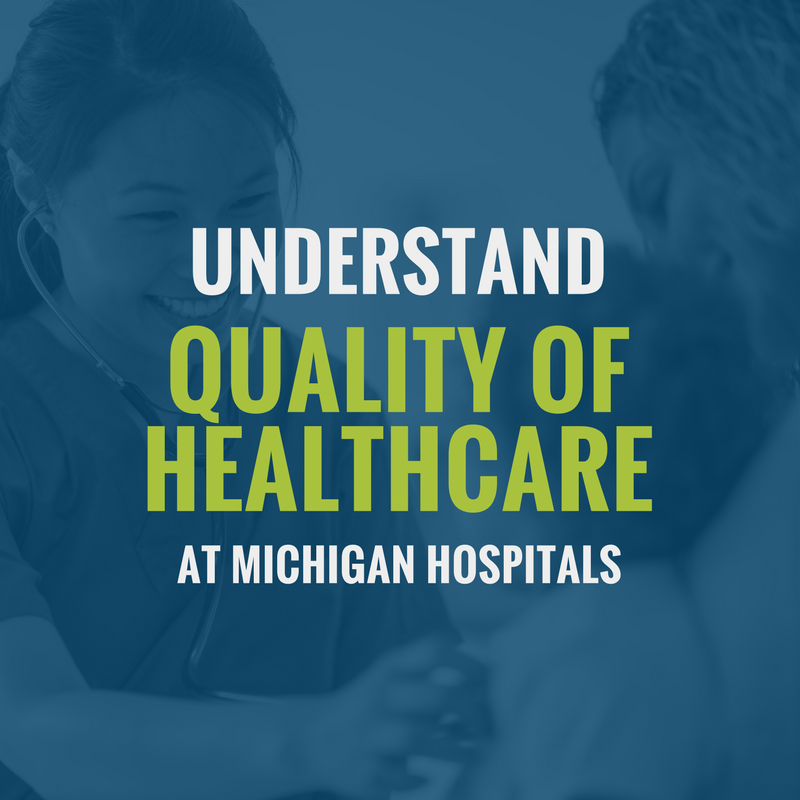 Understand the quality of healthcare at Michigan hospitals